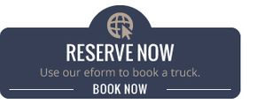 Reserve Now | Use our eform to book a truck. | Book Now